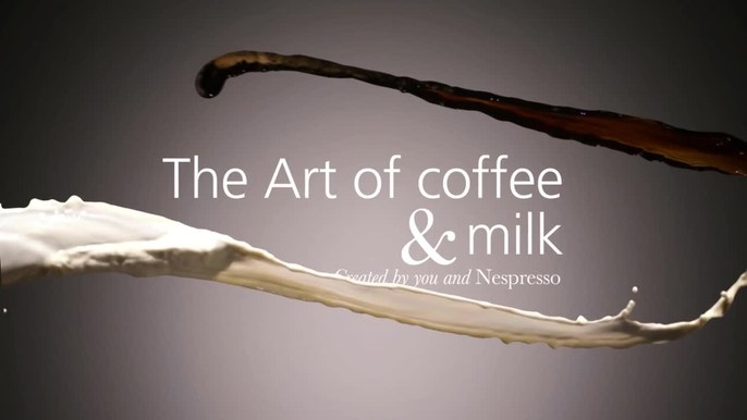 Nespresso - The Art of Coffee & Milk -