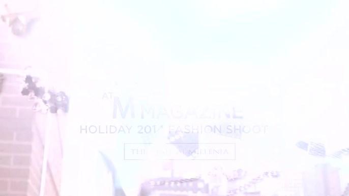 Behind the Scenes at M Magazine: Holiday 2014 Fashion Shoot -